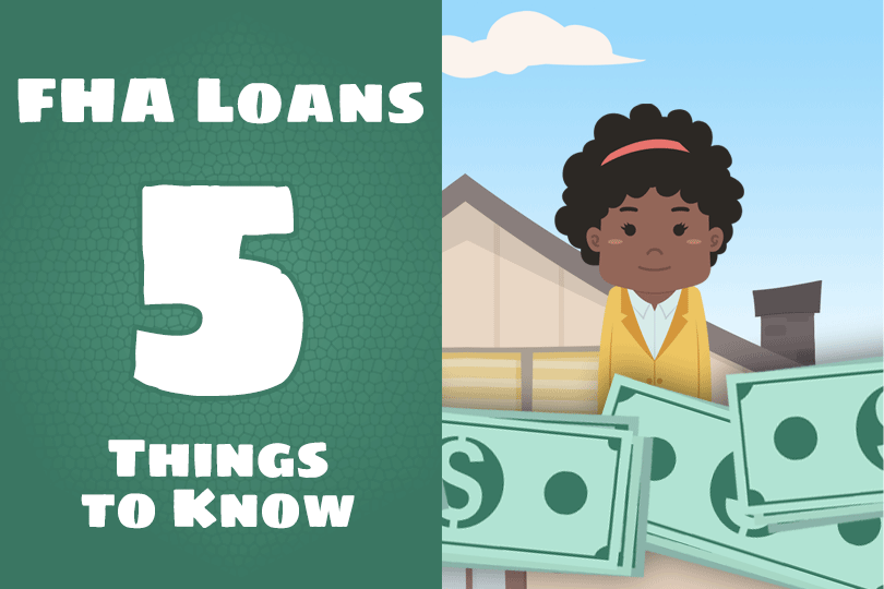 Five Things to Know About FHA Home Loans