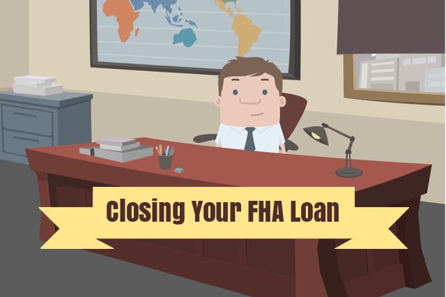 FHA Home Loan Advice for Loan Closing Day