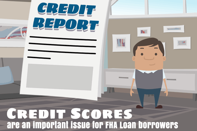 How Your Credit Report Affects FHA Loan Approval