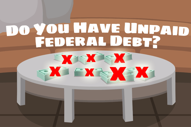 Unpaid Federal Debts and Your FHA Loan Application