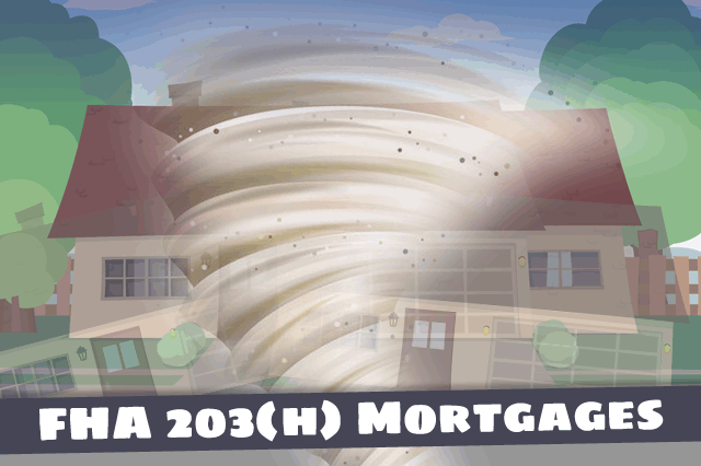 FHA Mortgages for Disaster Victims: Basic Qualifying Information