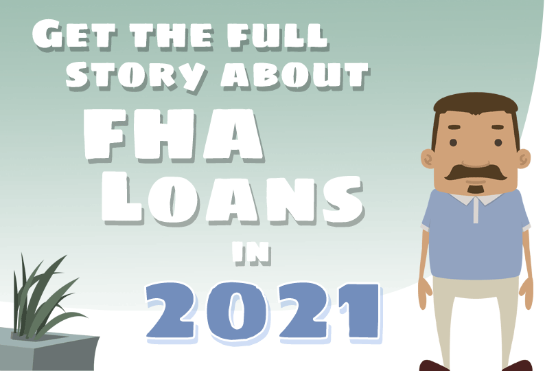 FHA Loans Will Look Different in 2021