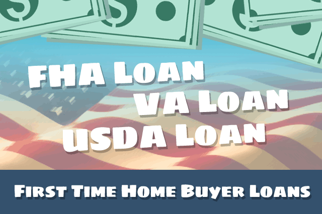 First Time Home Buyer Loan Options - FHA, VA, and USDA