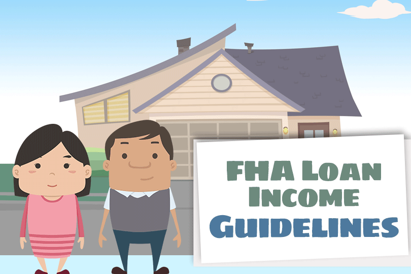 Mortgage Loan Income Guidelines: What You Need To Know