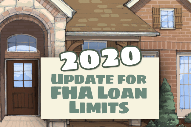 FHA Loan Limits for 2020: Going Up in a Housing Market Near You?