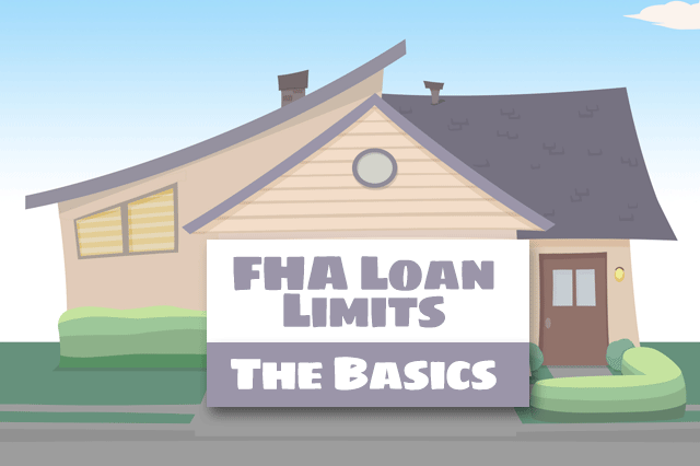 FHA Loan Limits: The Basics