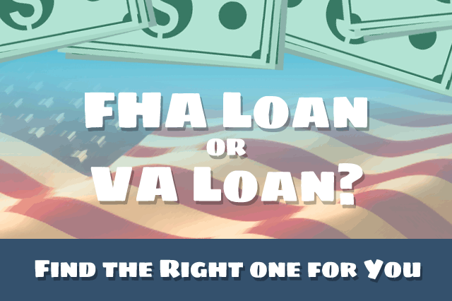 Choosing Between FHA and VA Home Loans