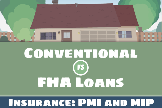 FHA Loan MIP, Conventional Loan PMI, and Down Payments