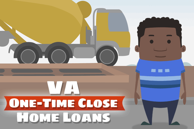 VA One-Time Close Construction Loans