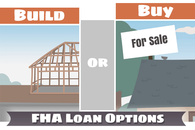 FHA Loan Options to Build or Buy