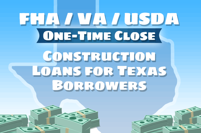 One-Time Close Construction Loans in Texas
