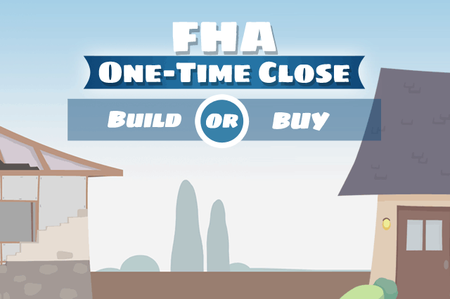 One-Time Close Construction Loans: Build Or Buy?