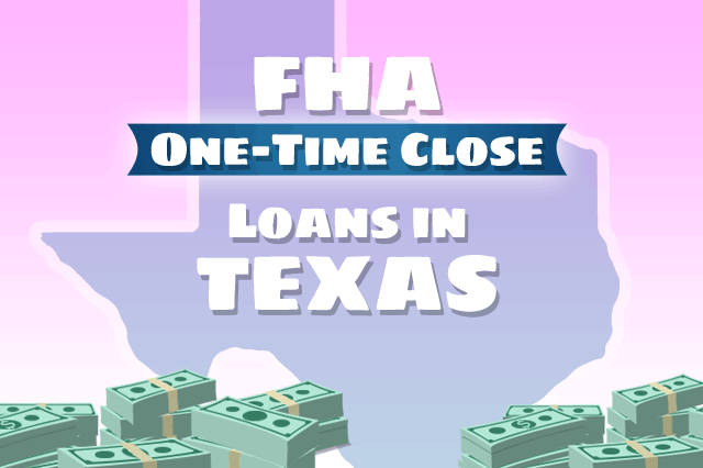 FHA Texas One-Time Close Construction Loans