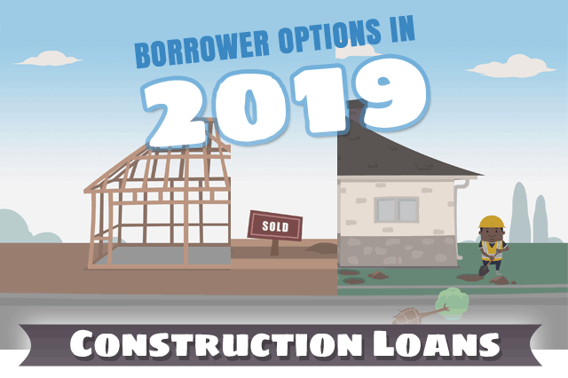 FHA Construction Loans in 2019: A Borrower's Market?