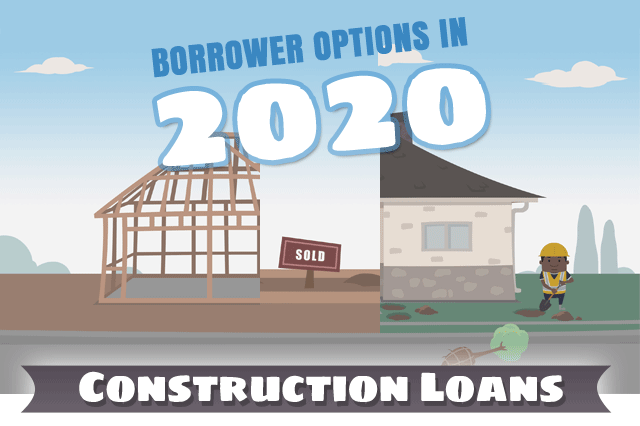 FHA One-Time Close Construction Loans for 2020