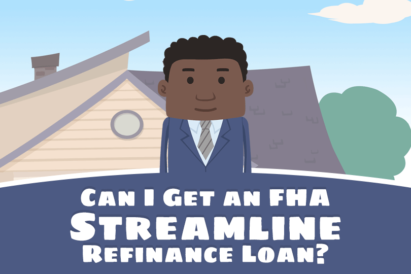 Refinance to Get a Lower Rate with an FHA Streamline Refi