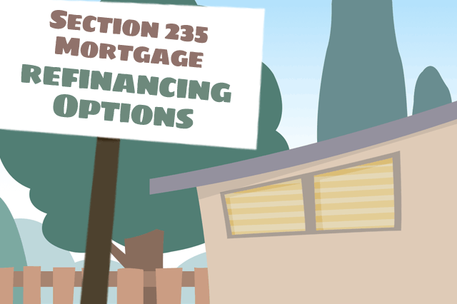 FHA Refinance Loans for Section 235 Mortgages