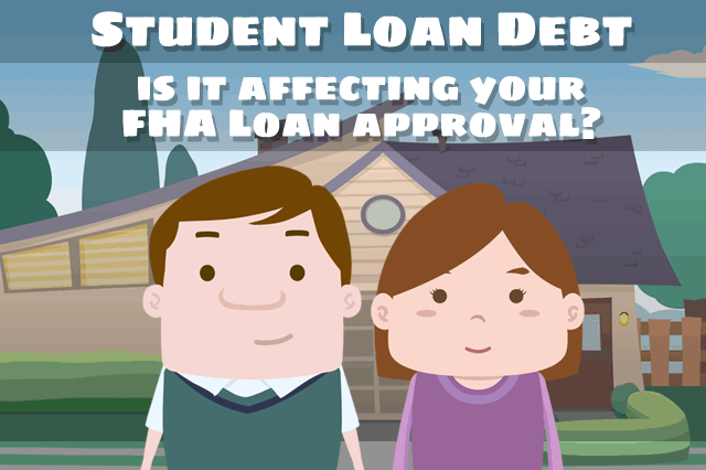 Student Loan Debt Can Affect Your FHA Loan